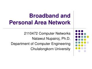 Broadband and Personal Area Network