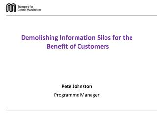 Demolishing Information Silos for the  Benefit of Customers