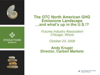 The OTC North American GHG Emissions Landscape  and what s up in the U.S.  Futures Industry Association Chicago, Illinoi