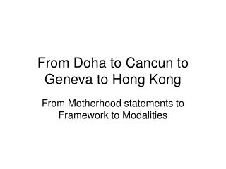 From Doha to Cancun to Geneva to Hong Kong