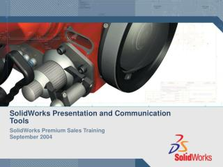 SolidWorks Presentation and Communication Tools