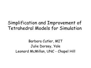 Simplification and Improvement of Tetrahedral Models for Simulation