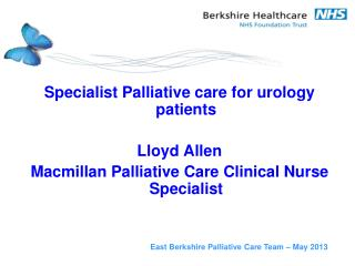 Specialist Palliative care for urology patients Lloyd Allen