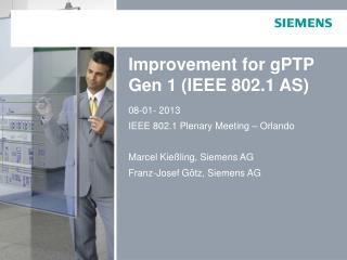 Improvement for gPTP Gen 1 (IEEE 802.1 AS)