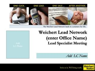Weichert  Lead Network  (enter Office Name)   Lead Specialist Meeting