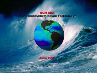 SCM 330 Ocean Discovery through Technology