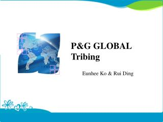 P&G GLOBAL Tribing