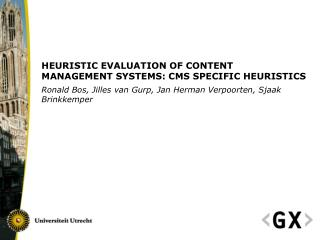 HEURISTIC EVALUATION OF CONTENT MANAGEMENT SYSTEMS: CMS SPECIFIC HEURISTICS