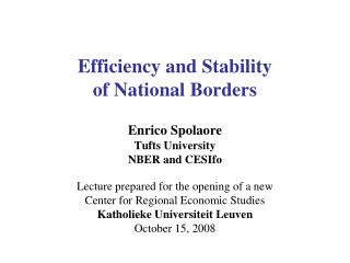 Efficiency and Stability of National Borders Enrico Spolaore Tufts University NBER and CESIfo