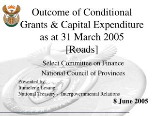 Outcome of Conditional Grants & Capital Expenditure as at 31 March 2005 [Roads]