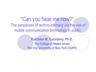 Kathleen M. Cumiskey, Ph.D. The College of Staten Island  The City University of New York (CUNY)
