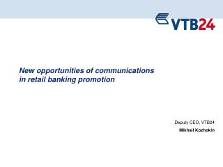 New opportunities of communications  in retail banking promotion