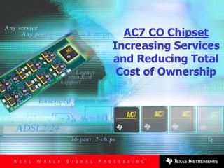 AC7 CO Chipset Increasing Services and Reducing Total Cost of Ownership