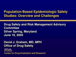 Population-Based Epidemiologic Safety Studies: Overview and Challenges
