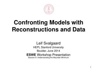 Confronting Models with Reconstructions and Data