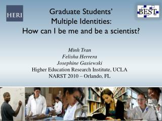 Graduate Students'  Multiple Identities:  How can I be me and be a scientist?
