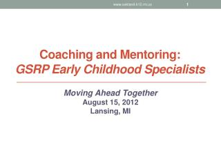 Coaching and  Mentoring:   GSRP Early Childhood Specialists