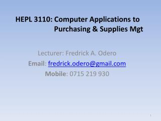 HEPL 3110: Computer Applications to 			   Purchasing & Supplies Mgt