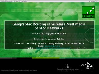 Geographic Routing in Wireless Multimedia Sensor Networks FGCN 2008, Sanya , Hai nan, China