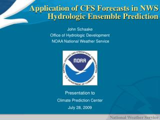 Application of CFS Forecasts in NWS Hydrologic Ensemble Prediction