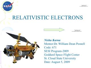 Nishu Karna Mentor:Dr. William Dean Pesnell Code: 671 SESI Program-2009