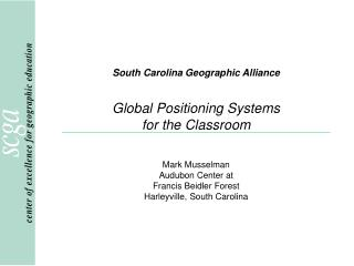 South Carolina Geographic Alliance Global Positioning Systems for the Classroom