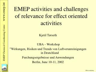 EMEP activities and challenges of relevance for effect oriented activities