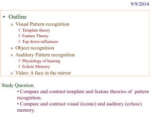 Outline Visual Pattern recognition Template theory Feature Theory Top down influences
