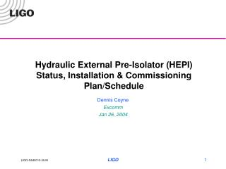 Hydraulic External Pre-Isolator (HEPI) Status, Installation & Commissioning Plan/Schedule