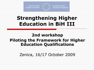 Strengthening Higher  Education in BiH III
