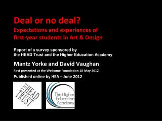 Deal or no deal?   Expectations and experiences of  first-year students in Art & Design