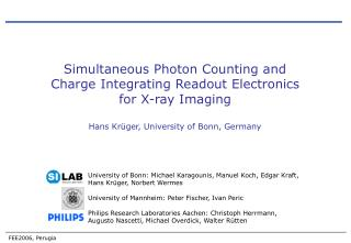Simultaneous Photon Counting and  Charge Integrating Readout Electronics  for X-ray Imaging  Hans Krüger, University of