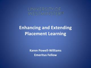 Enhancing and Extending Placement Learning