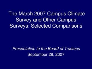 The March 2007 Campus Climate Survey and Other Campus Surveys: Selected Comparisons