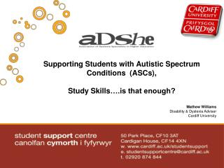 Supporting Students with Autistic Spectrum Conditions  (ASCs), Study  Skills ….is that enough?