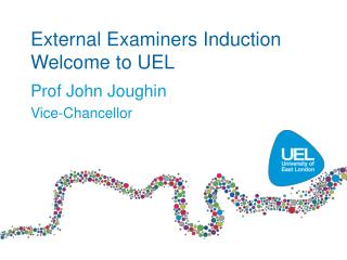 External Examiners  Induction Welcome to UEL