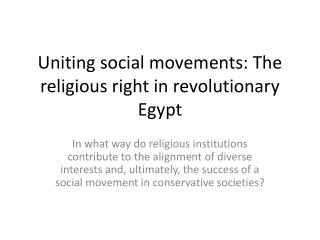 Uniting social movements: The religious right in  r evolutionary Egypt