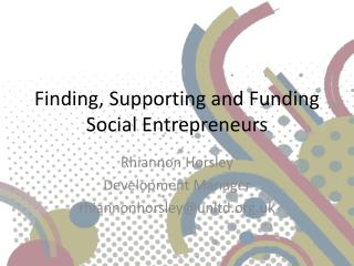 Finding, Supporting and Funding Social Entrepreneurs