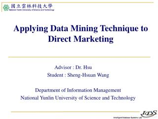 Applying Data Mining Technique to Direct Marketing