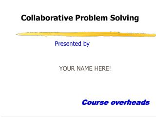 Collaborative Problem Solving