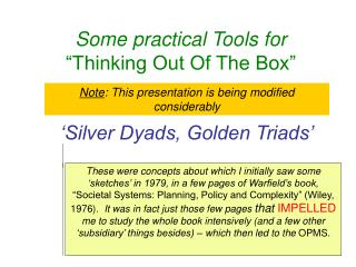 "Some practical Tools for  ""Thinking Out Of The Box"""