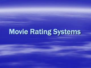 Movie Rating Systems