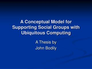 A Conceptual Model for Supporting Social Groups with Ubiquitous Computing