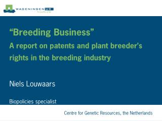 """Breeding Business""  A report on patents and plant breeder's rights in the breeding industry"