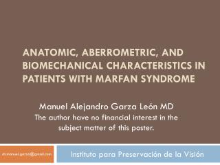 Anatomic,  Aberrometric , and Biomechanical Characteristics in Patients with  Marfan  Syndrome