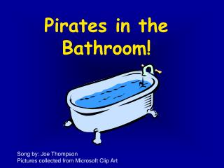Pirates in the Bathroom!