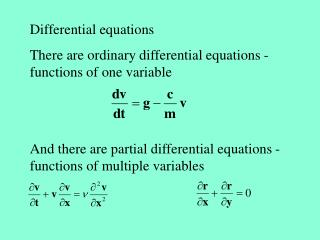 Differential equations There are ordinary differential equations - functions of one variable
