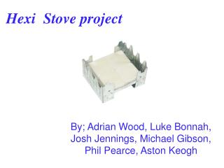 Hexi  Stove project