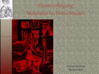 Hexenverfolgung Mittelalter bis Frühe Neuzeit