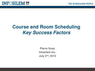 Course and Room Scheduling  Key Success Factors